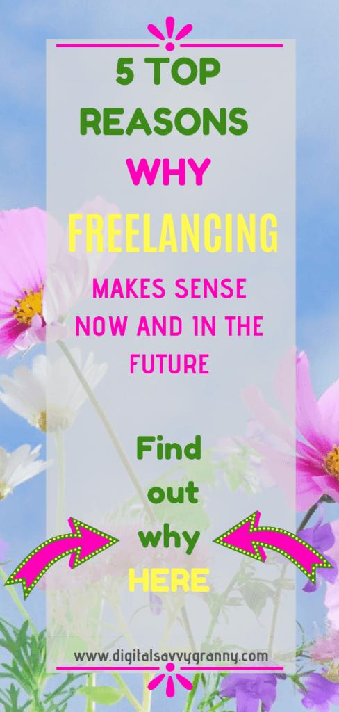 Reasons Why Freelancing Makes Sense