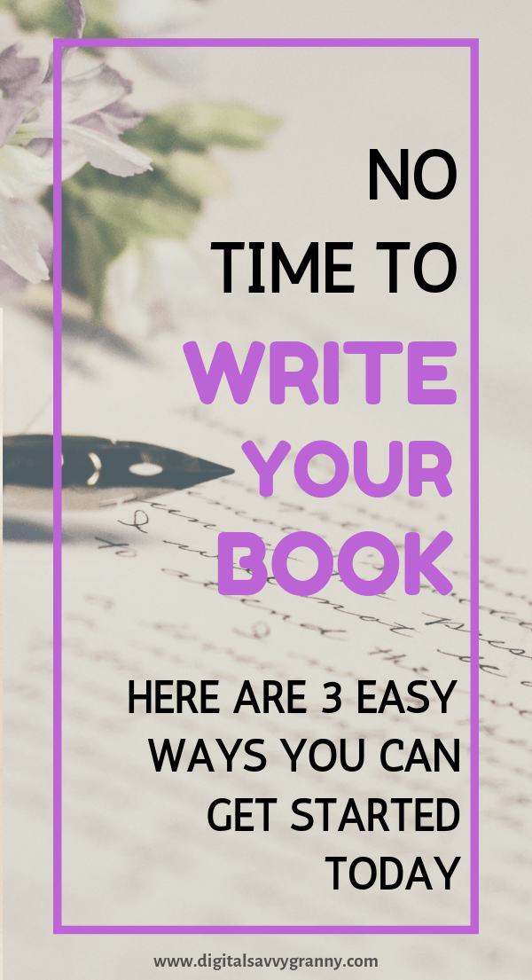 No time to write a book - Here are 3 easy ways